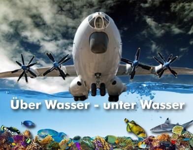 Über Wasser - unter Wasser